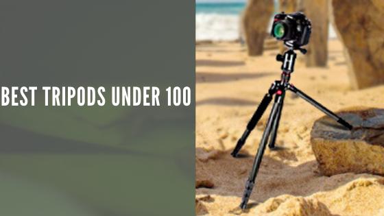 Best Tripods Under $100