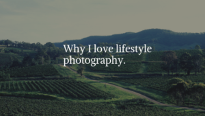 Why I love lifestyle photography (love of lifestyle)