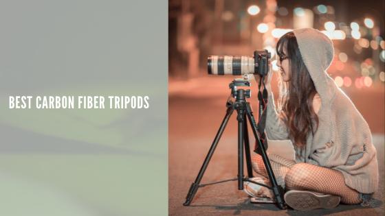 Best Carbon Fiber Tripods (7 best budget carbon fiber tripod)